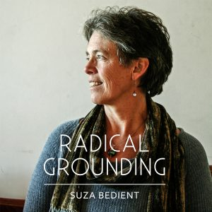 Suza Bedient Radical Grounding