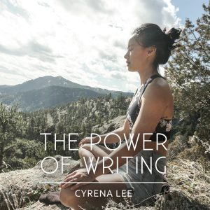 Cyrena Lee The Power of Writing