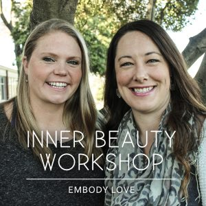 Embody Love Inner Beauty Workshop